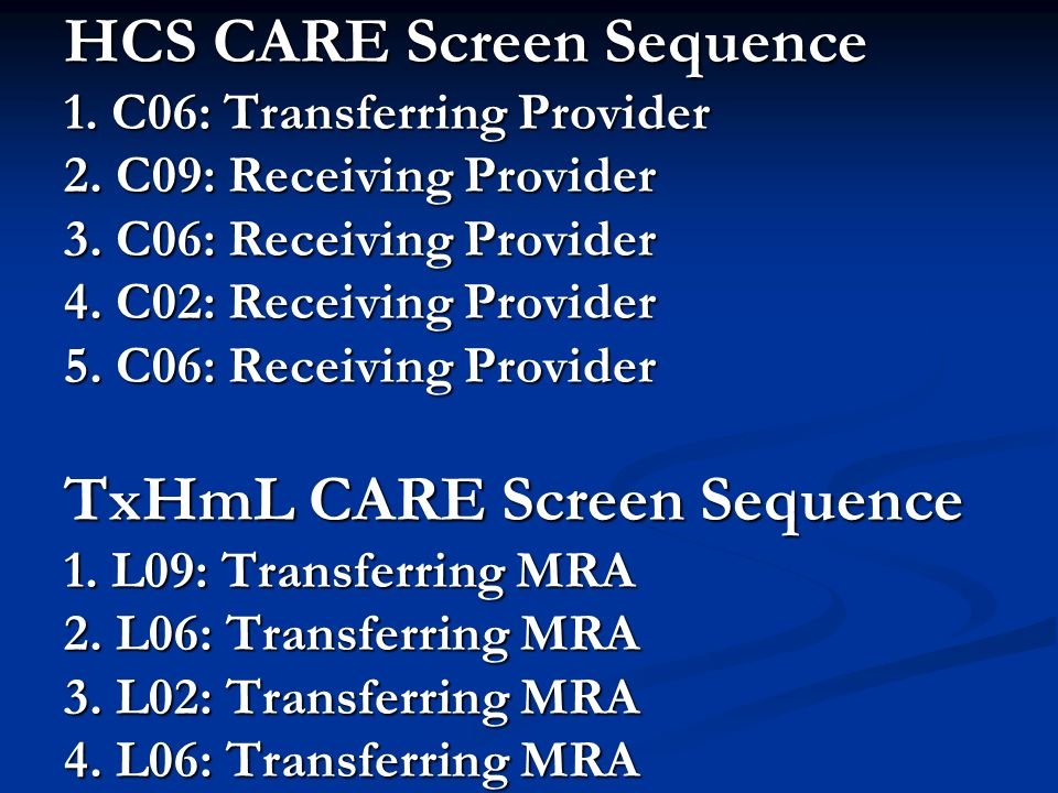 HCS CARE Screen Sequence 1. C06: Transferring Provider. 2