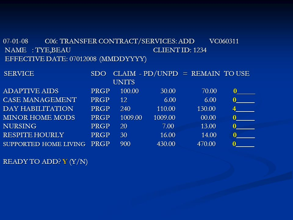 07-01-08 C06: TRANSFER CONTRACT/SERVICES: ADD VC060311 NAME : TYE,BEAU
