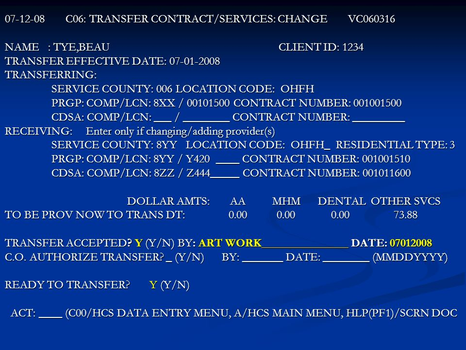 07-12-08 C06: TRANSFER CONTRACT/SERVICES: CHANGE VC060316