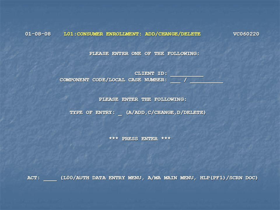 01-08-08 L01:CONSUMER ENROLLMENT: ADD/CHANGE/DELETE VC060220