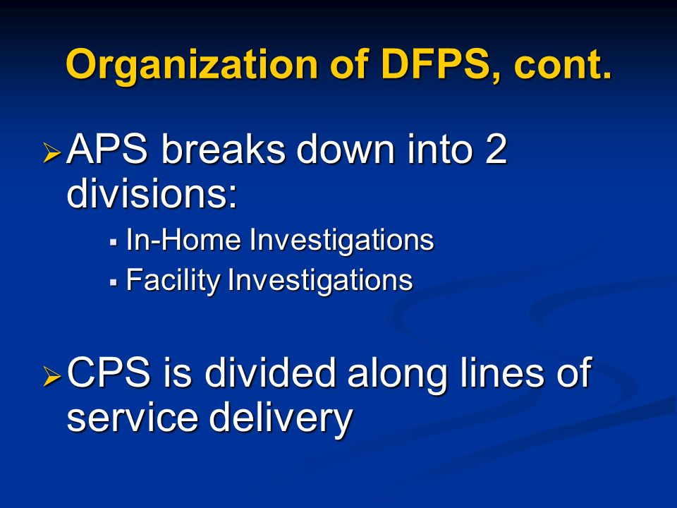 Organization of DFPS, cont.