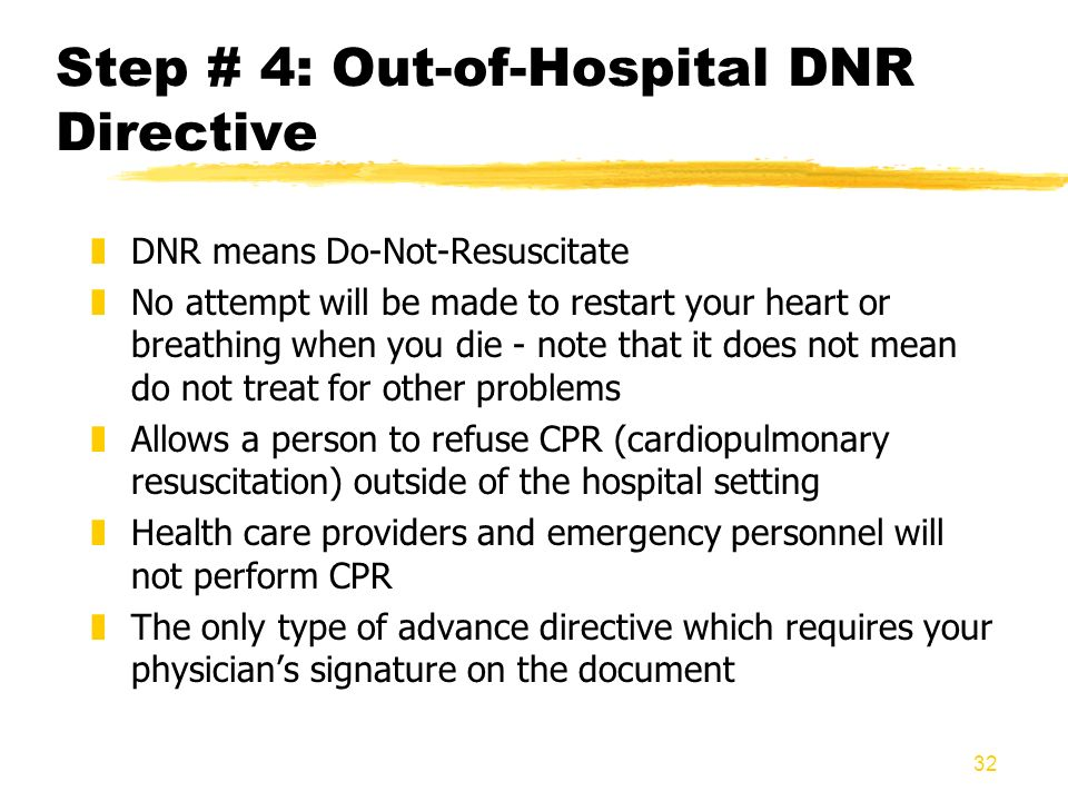 Step # 4: Out-of-Hospital DNR Directive