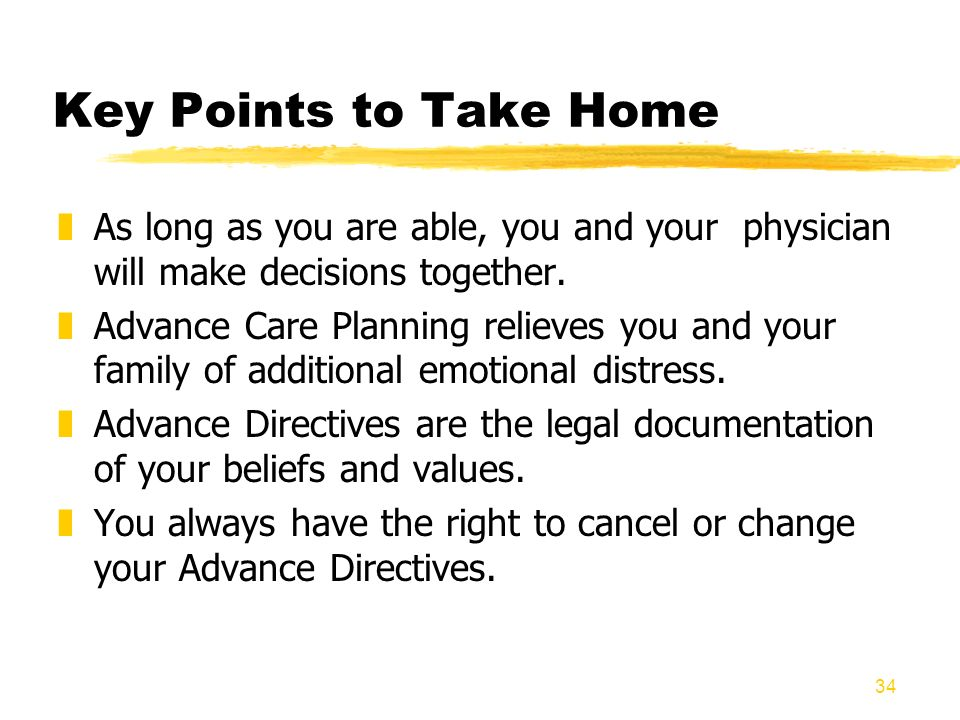 Key Points to Take Home As long as you are able, you and your physician will make decisions together.