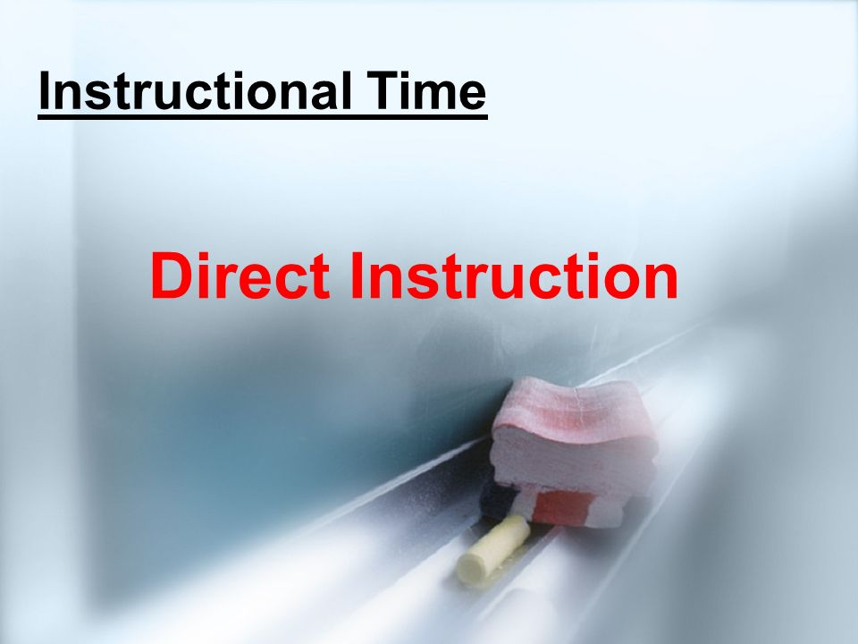 3/28/2017 Instructional Time Direct Instruction