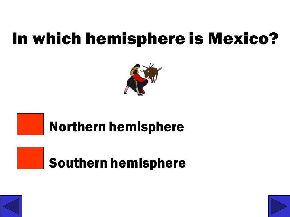 In which hemisphere is Mexico
