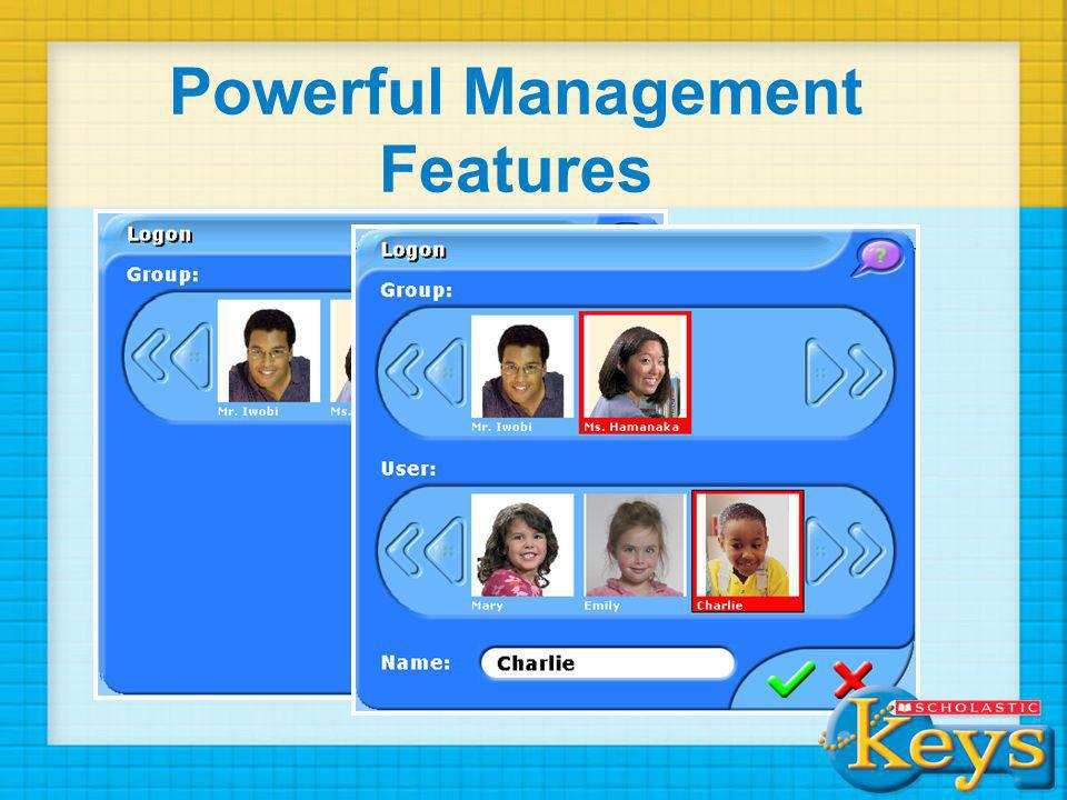 Powerful Management Features