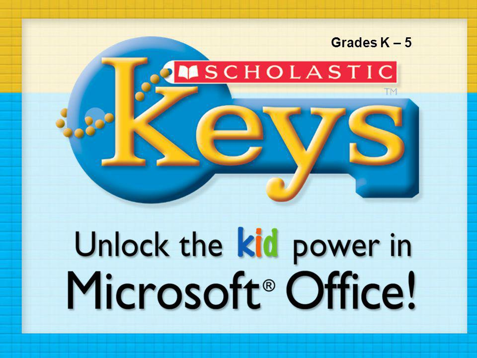 Grades K – 5 Product Demo Let's look at how Scholastic Keys works.