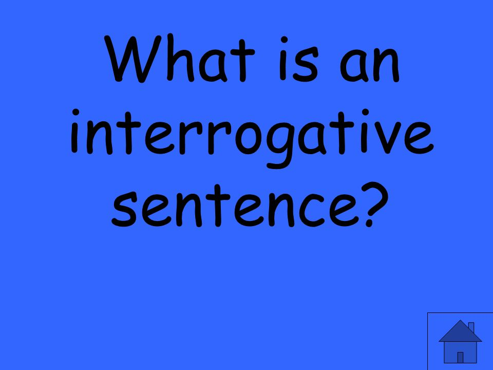 What is an interrogative sentence