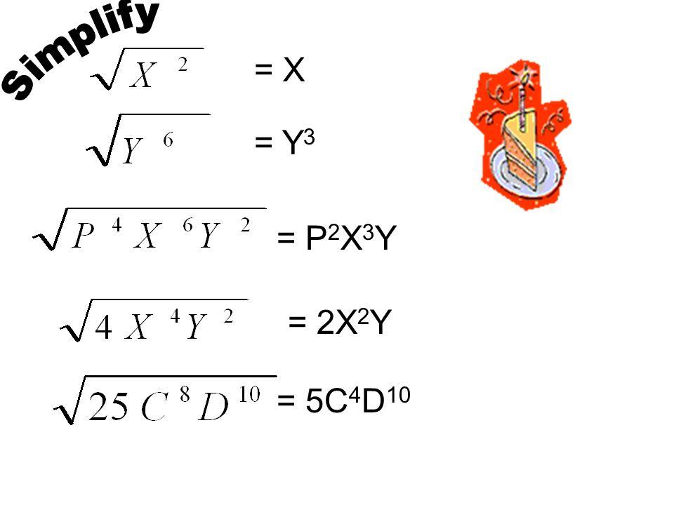 Simplify = X = Y3 = P2X3Y = 2X2Y = 5C4D10