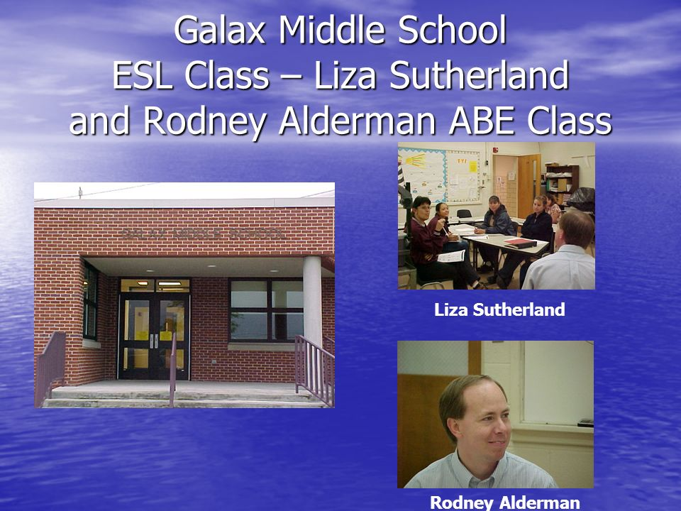 Galax Middle School ESL Class – Liza Sutherland and Rodney Alderman ABE Class