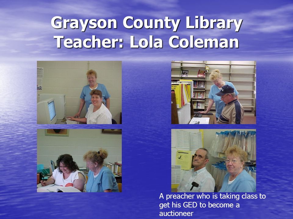 Grayson County Library Teacher: Lola Coleman