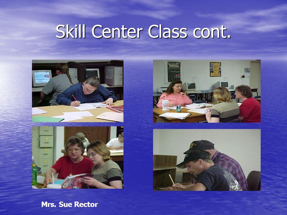 Skill Center Class cont.