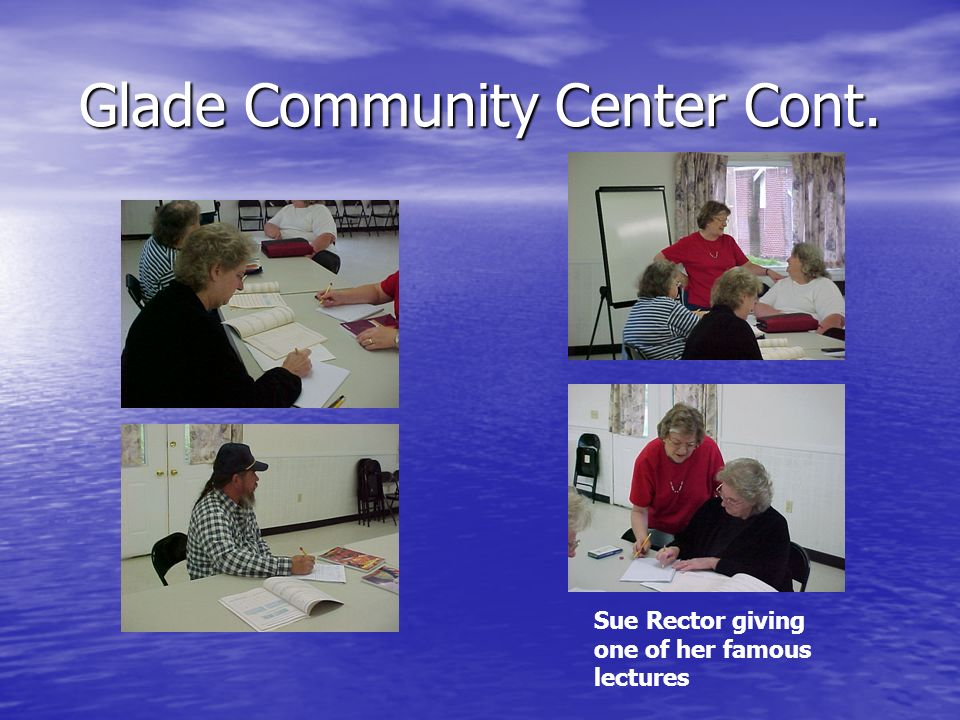 Glade Community Center Cont.