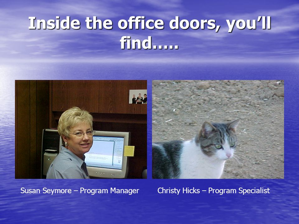 Inside the office doors, you'll find…..