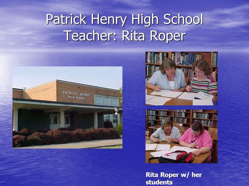 Patrick Henry High School Teacher: Rita Roper