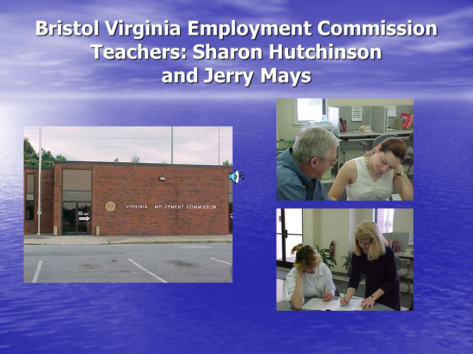 Bristol Virginia Employment Commission Teachers: Sharon Hutchinson and Jerry Mays
