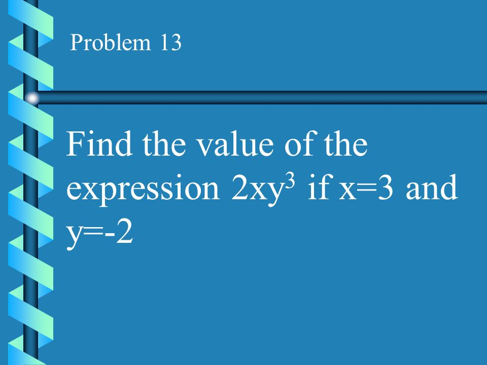 Find the value of the expression 2xy3 if x=3 and y=-2