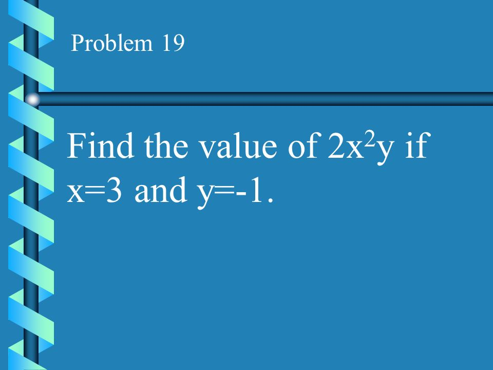 Find the value of 2x2y if x=3 and y=-1.