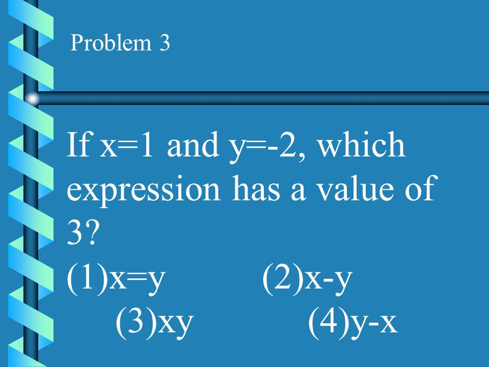 If x=1 and y=-2, which expression has a value of 3
