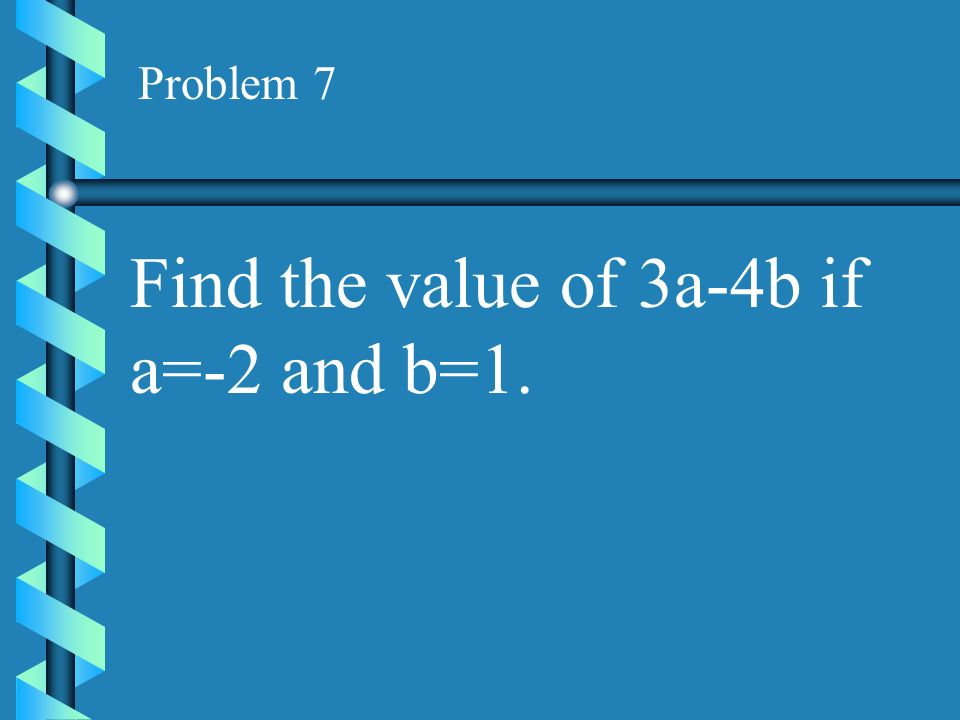 Find the value of 3a-4b if a=-2 and b=1.