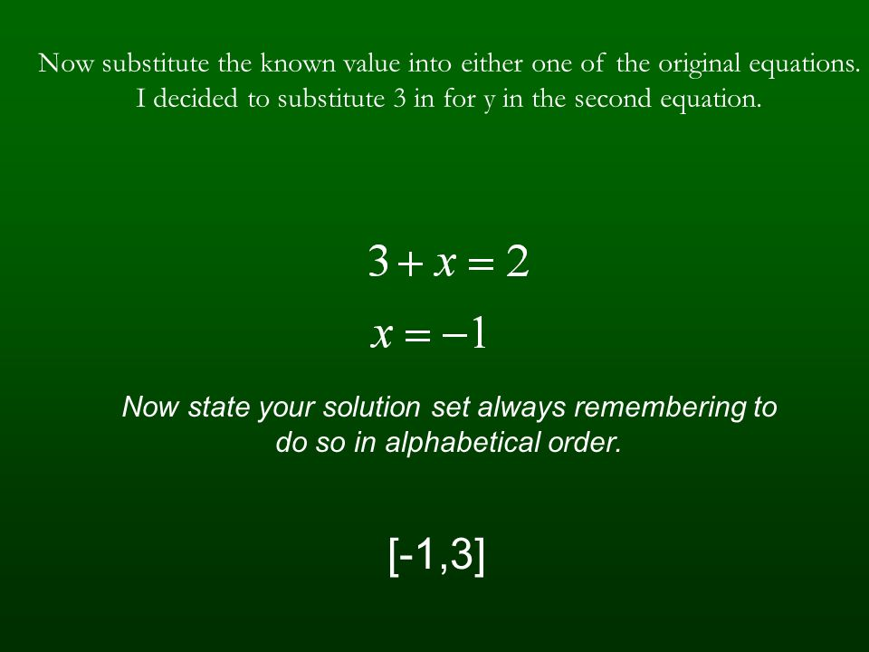 I decided to substitute 3 in for y in the second equation.