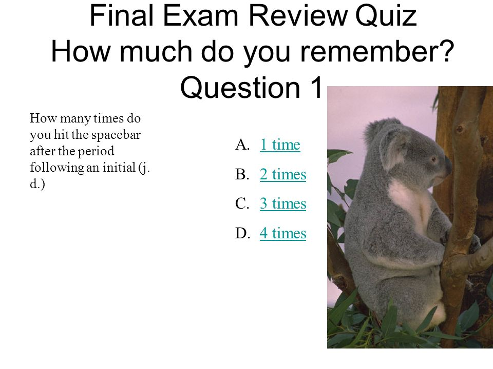 Final Exam Review Quiz How much do you remember Question 1