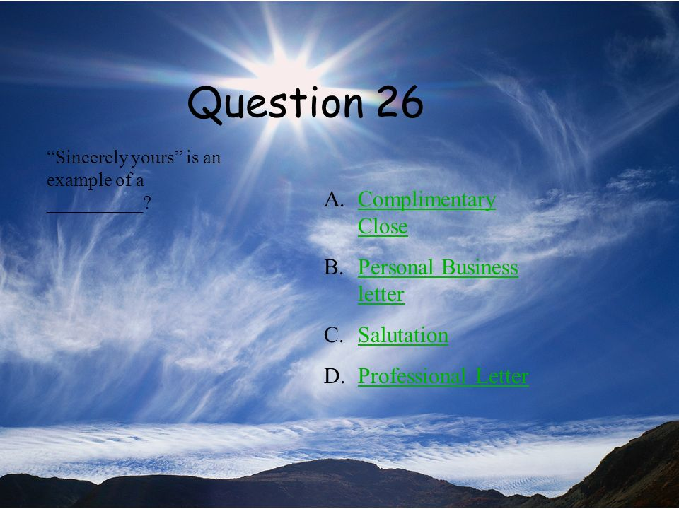 Question 26 Complimentary Close Personal Business letter Salutation