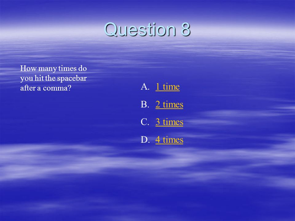 Question 8 1 time 2 times 3 times 4 times