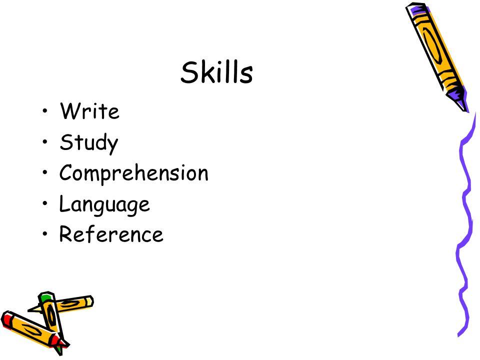 Skills Write Study Comprehension Language Reference