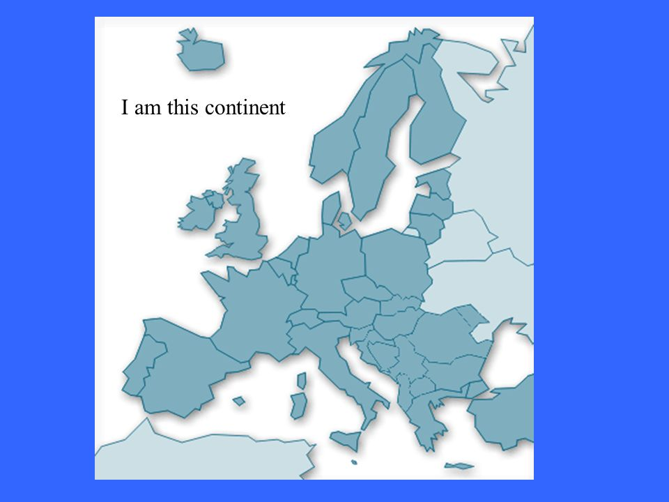 I am this continent