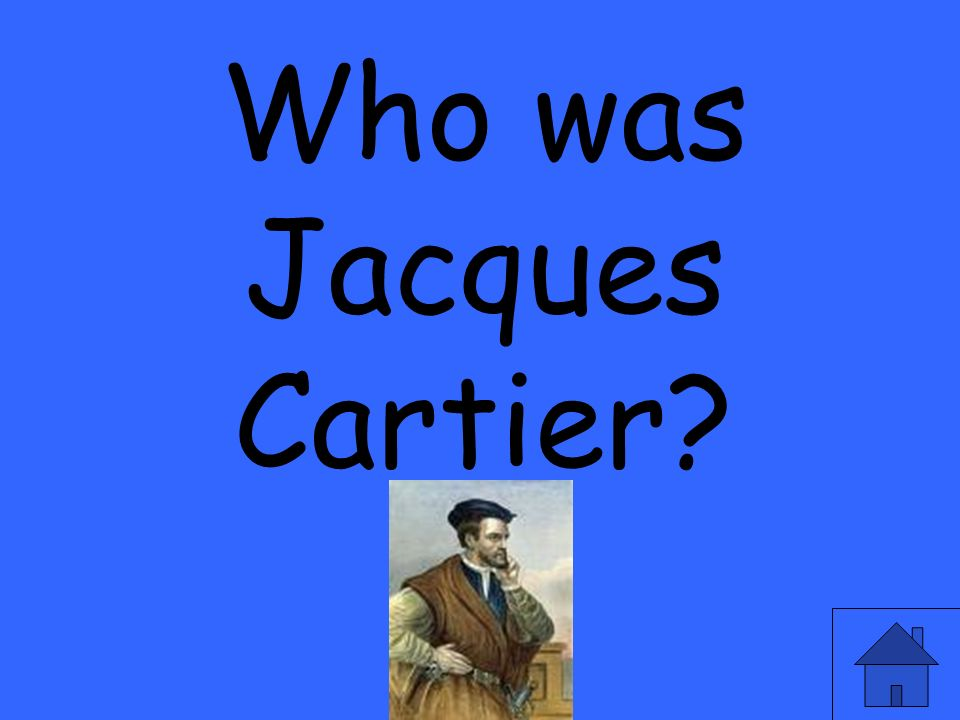 Who was Jacques Cartier