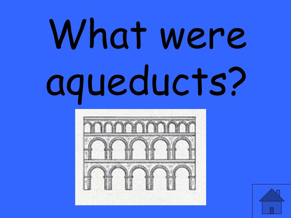 What were aqueducts