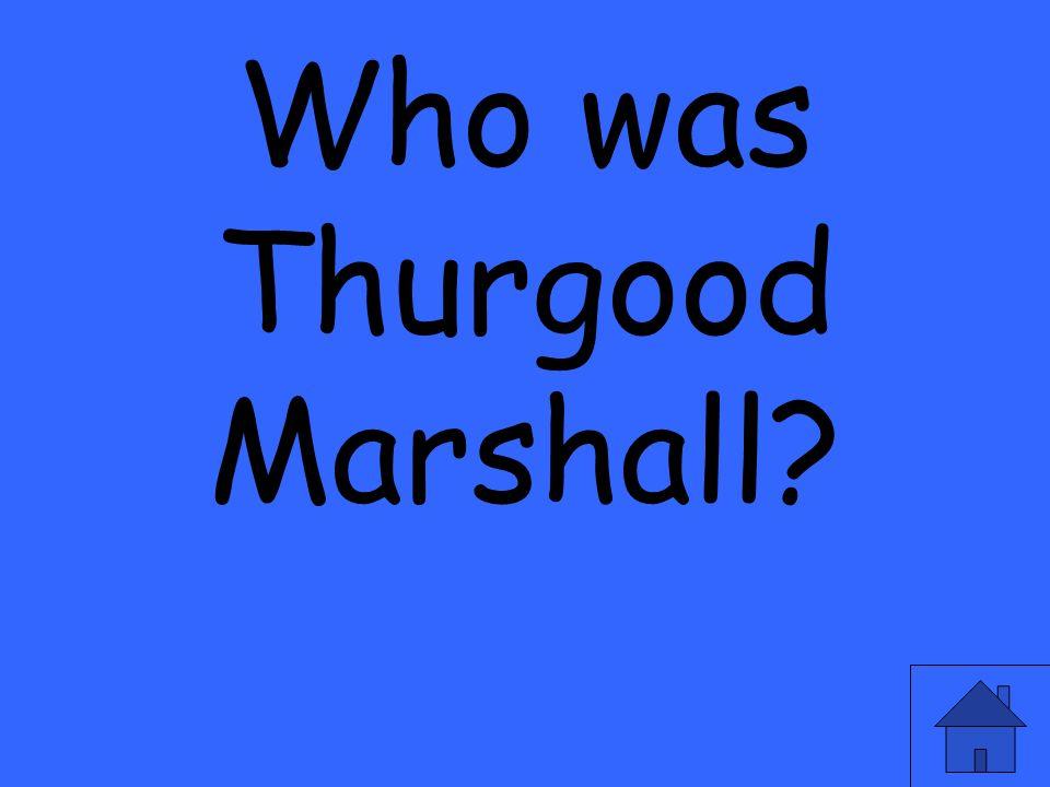 Who was Thurgood Marshall