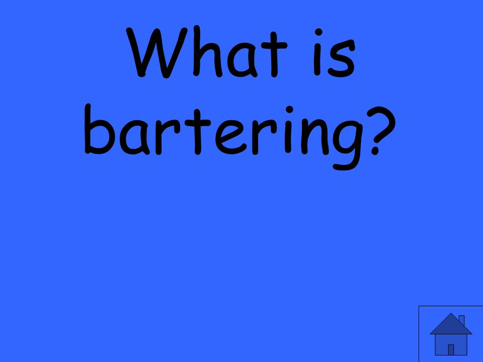 What is bartering