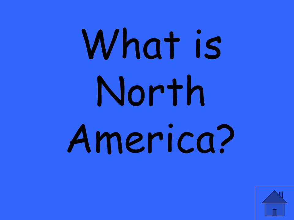 What is North America