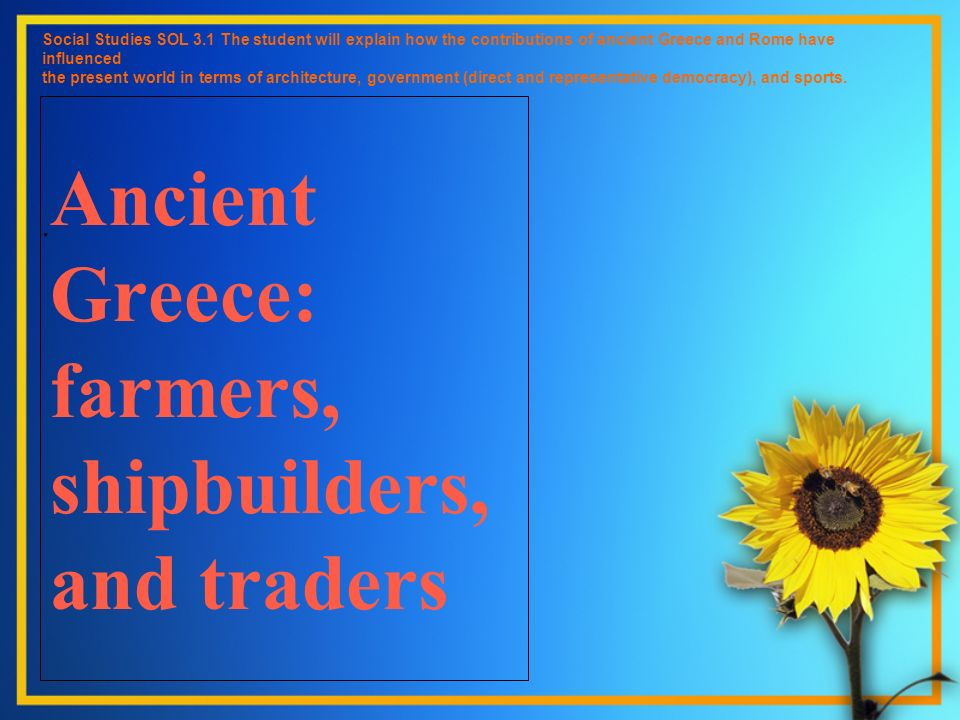 Ancient Greece: farmers, shipbuilders, and traders