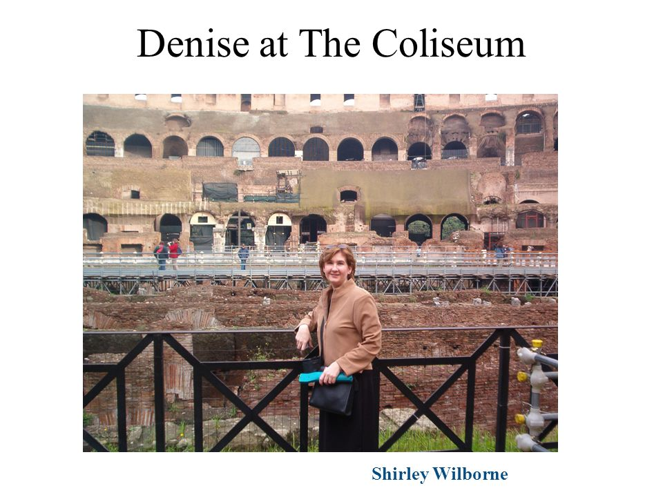 Denise at The Coliseum Shirley Wilborne