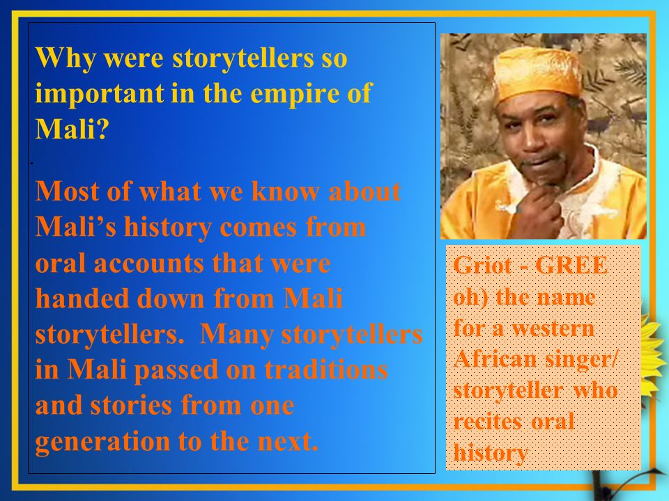 Why were storytellers so important in the empire of Mali