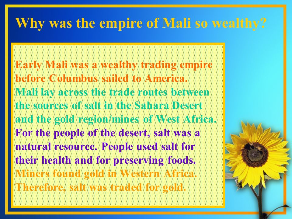 Why was the empire of Mali so wealthy