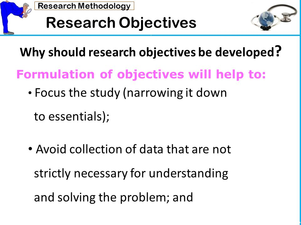 objectives of research methodology Research objectives are the points of finding information from certain types of research research objectives are found by deciding what type of research needs to be.