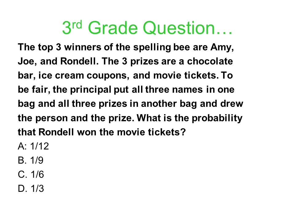 3rd Grade Question… The top 3 winners of the spelling bee are Amy,