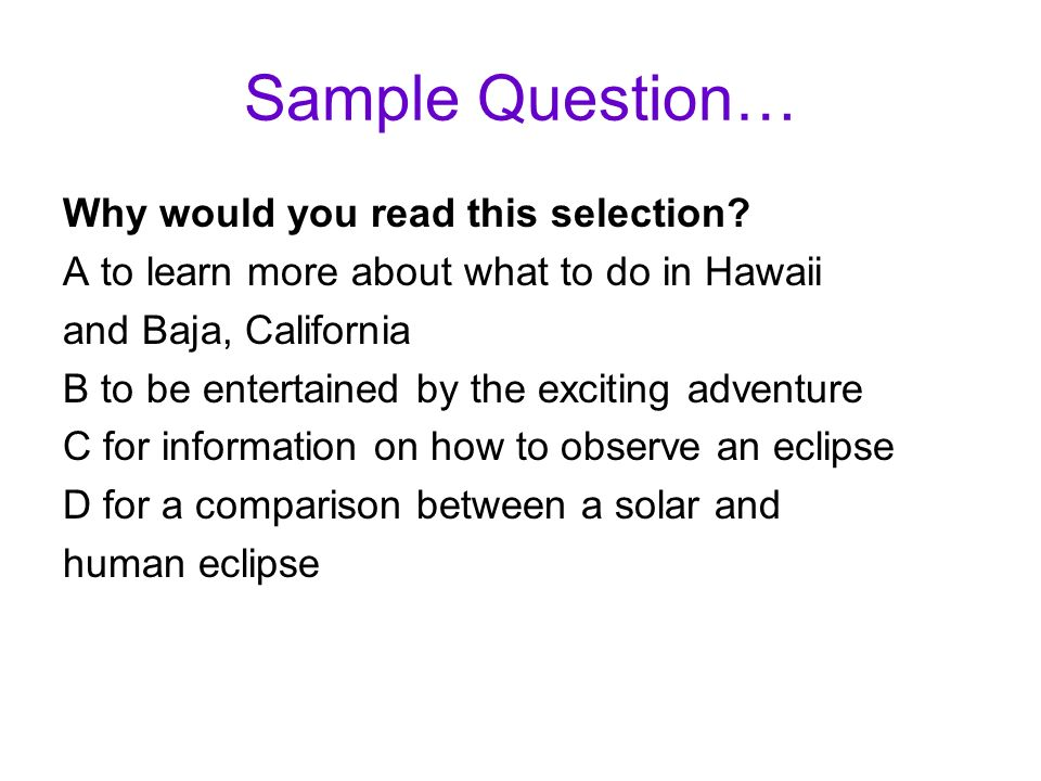 Sample Question… Why would you read this selection
