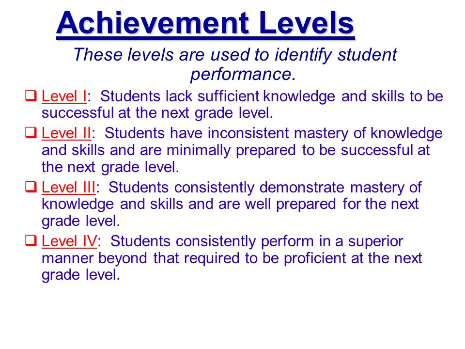 These levels are used to identify student performance.
