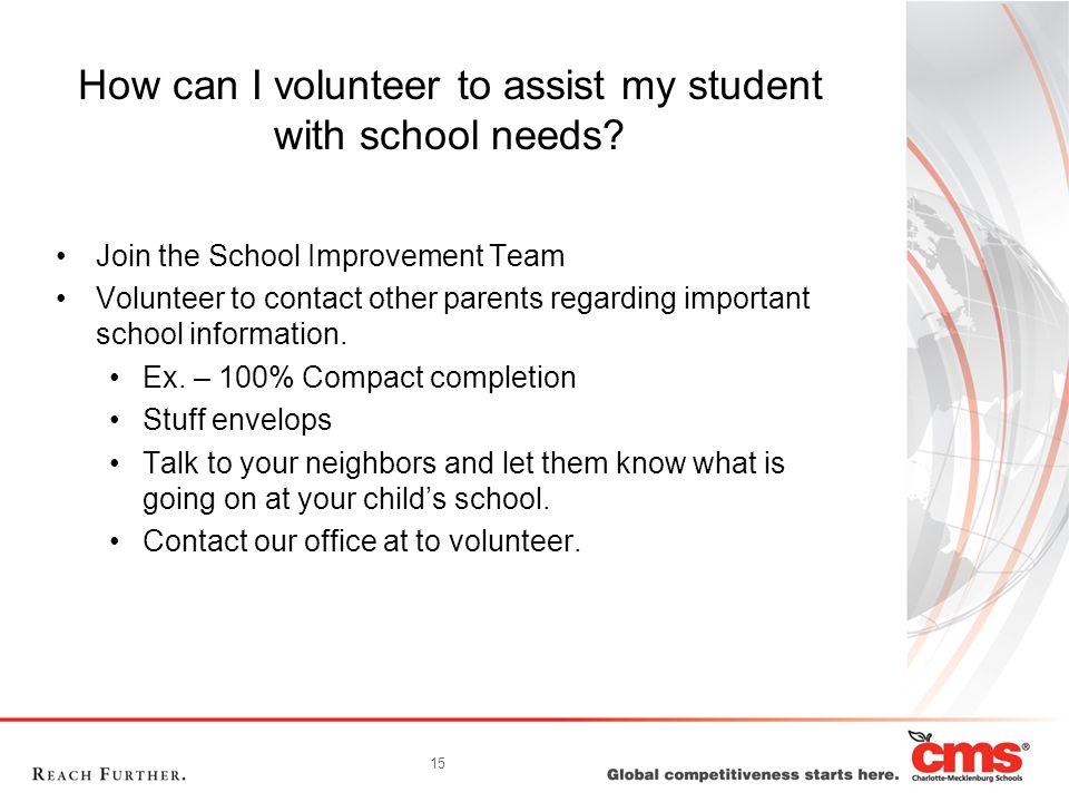 How can I volunteer to assist my student with school needs