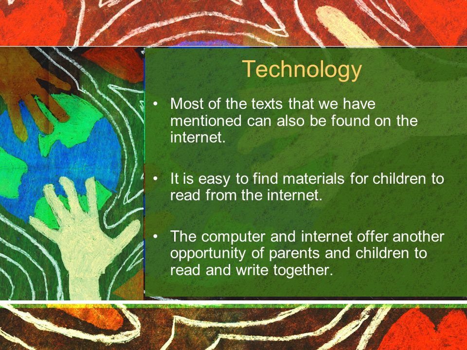 Technology Most of the texts that we have mentioned can also be found on the internet.