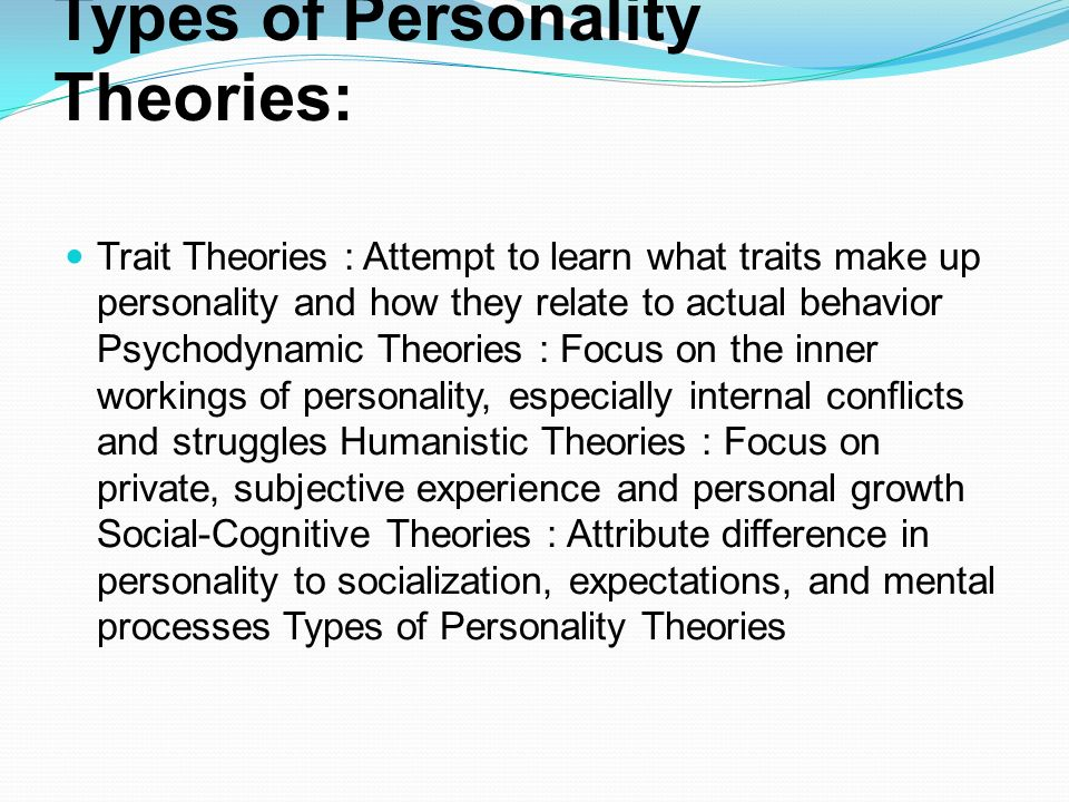 psychodynamic and behavioral theories on personality and behavior
