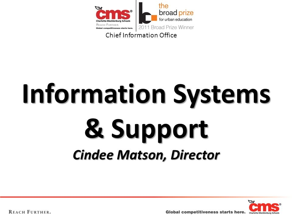 Information Systems & Support Cindee Matson, Director