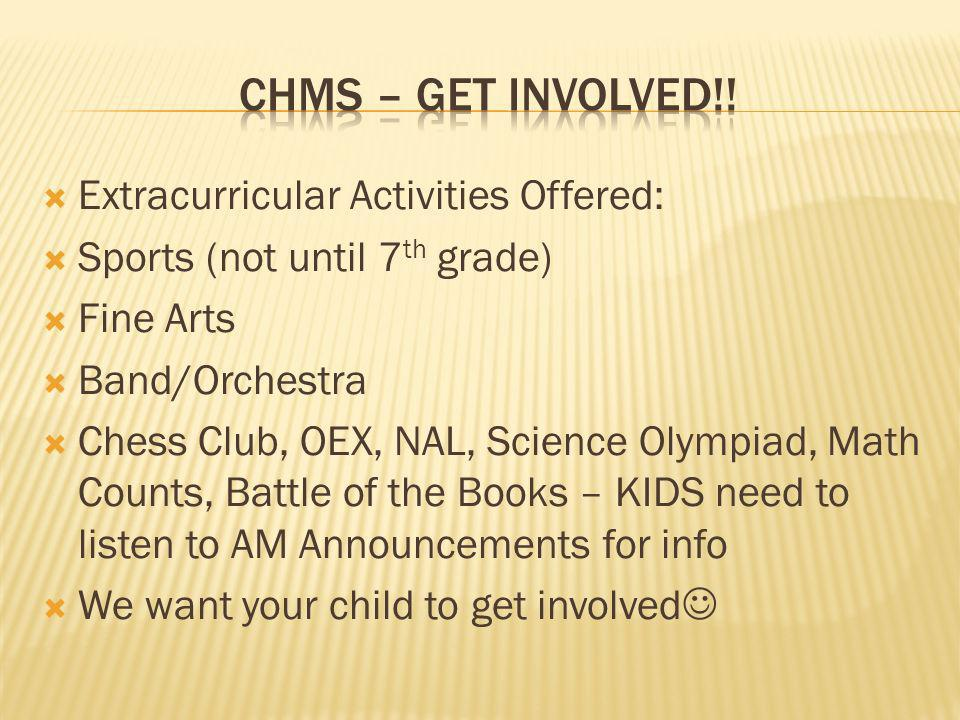 CHMS – Get Involved!! Extracurricular Activities Offered: