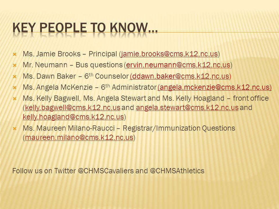 Key People To Know… Ms. Jamie Brooks – Principal (jamie.brooks@cms.k12.nc.us) Mr. Neumann – Bus questions (ervin.neumann@cms.k12.nc.us)