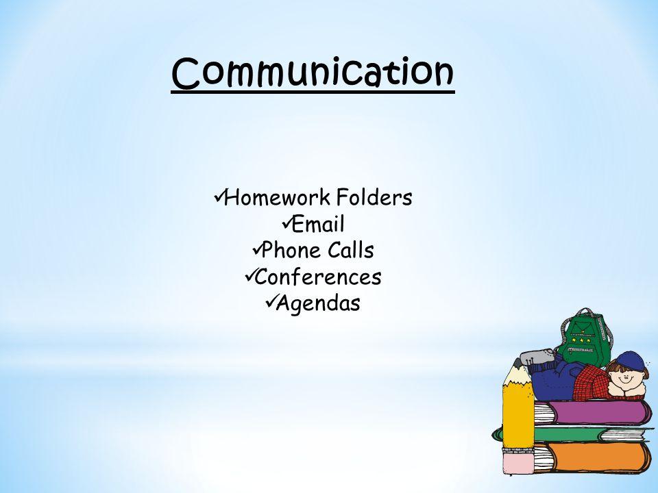 Communication Homework Folders Email Phone Calls Conferences Agendas